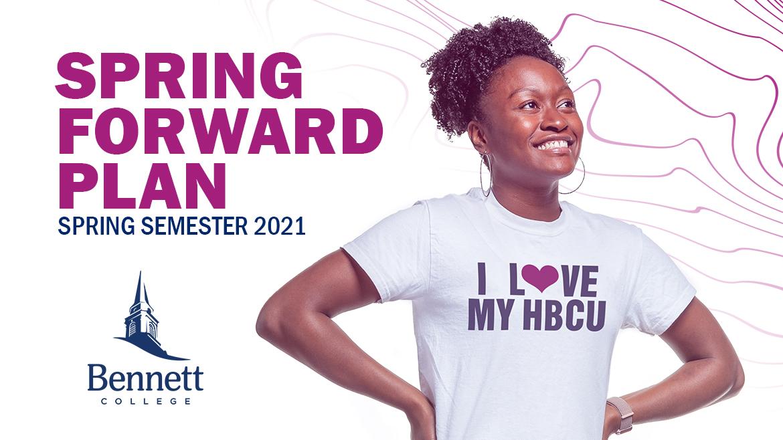 Spring Forward Plan - Bennett College Spring Semester 2021
